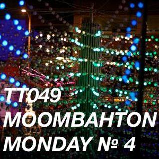 TT049 - Moombahton Monday № 4