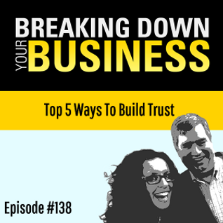 Trust Me | Top 5 Ways To Build Trust | w/ Scott Beebe | Ep. 138 | Small Business | Entrepreneur | Le