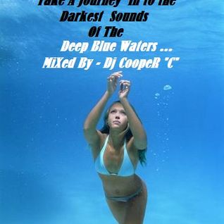 Deep Blue Waters - Mixed By Dj CoopeR 'C'