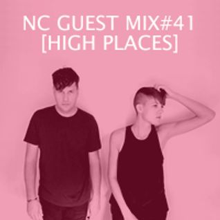 NC GUEST MIX#41: HIGH PLACES