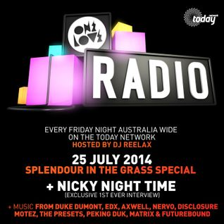 ONELOVE RADIO 25 JULY – SPLENDOUR IN THE GRASS SPECIAL W/ NICKY NIGHT TIME INTERVIEW