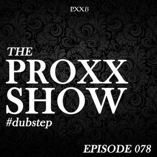 Proxxshow 078 - Dubstep