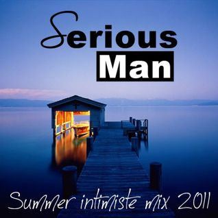 Serious-Man - Summer intimiste mix 2011 *** FREE Download