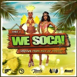 Threeks - We Soca (Carnival Fever Mix Part 1) 2014