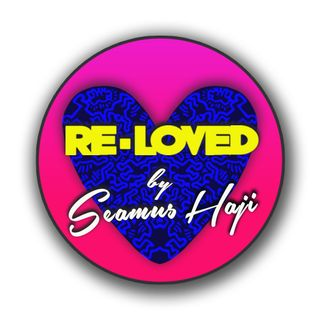 Re-Loved By Seamus Haji - Podcast 012 - June 2016