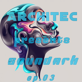 Architec presents SoundArk ep.03