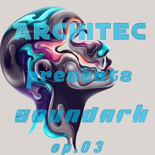 Architec presents SoundArk ep.03