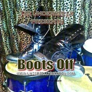 Tim Underbelly presents: Boots Off