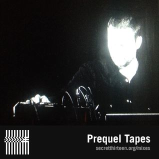Prequel Tapes - Secret Thirteen Mix 167