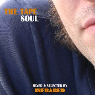 The Tape - Soul (mixed by Infrared)