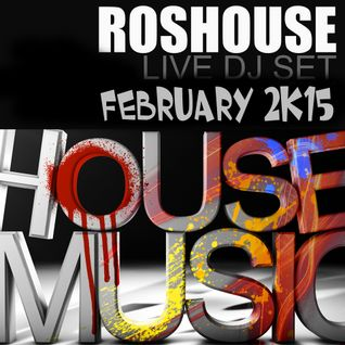 Live DJ Set RosHouse February 2015 by Rosario Marafini DeeJay