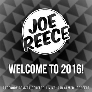 Welcome To 2016 | DJ Joe Reece