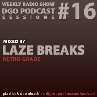 DGO Podcast - Laze Breaks - RETRO GRADE