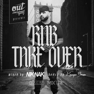 RNB TAKEOVER VOL. 1 (OutEntertainment Mixtape - Hosted by Kennyon Brown) - DJ NIK NAK