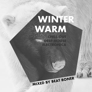 WINTER WARM (mixed by BEAT BONER)
