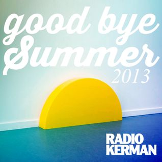 RadioKerman - Good Bye Summer 2013 - Indie Session
