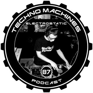 Electrostatic – Techno Machines Podcast #87