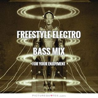 FREESTYLE ELECTRO BASS MIX - DJ Carlos C4 Ramos