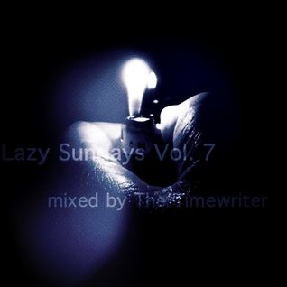 Lazy Sundays Vol.7 mixed by The Timewriter July 2014