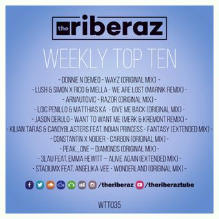 The Riberaz Weekly Top Ten 035