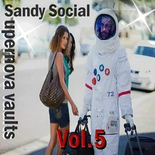 "Sandy Social presents ""Supernova Vaults"" Vol.5"