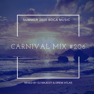 Carnival Mix #206 - More Summer Releases  - Soca 2015