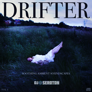 Drifter (Vol 3) - Soothing Ambient Soundscapes