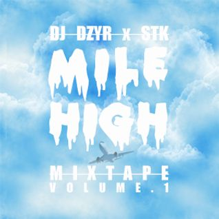 Fly Fridays Presents ~ The MILE HIGH Mixtape Vol.1