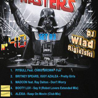 DANCE MASTERS 40 - Set 03 (DJ Wlad Rigielski) 2015