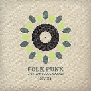 Folk Funk and Trippy Troubadours xviii
