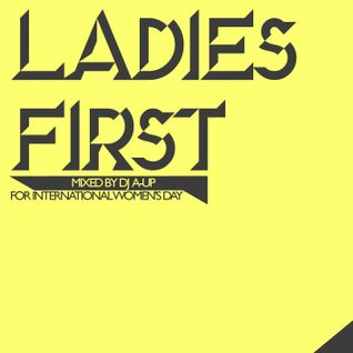 Ladies First - mixed by DJ A-UP