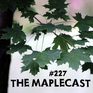 Toadcast #227 - The Maplecast