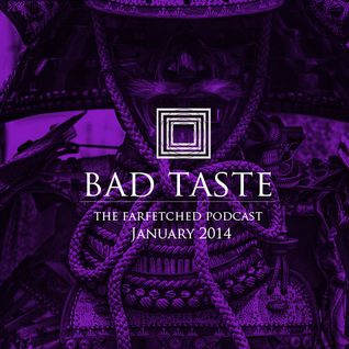 BadTaste: The FarFetched Podcast: January 2014