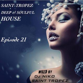 SAINT TROPEZ DEEP & SOULFUL HOUSE Episode 21. Mixed by Dj NIKO SAINT TROPEZ