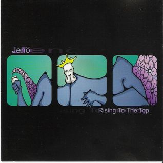 Jenö – Rising To The Top (The House Sound Of San Francisco) 1999