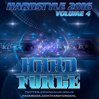 Hard Force Presents Hardstyle 2016 Volume 4