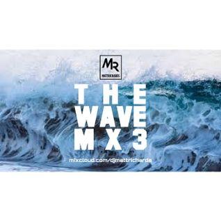 THE WAVE MX3 | TWITTER @DJMATTRICHARDS