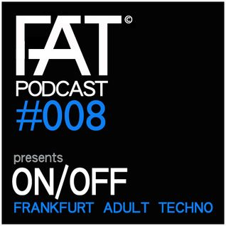 FAT Podcast - Episode #008 | with Frank Savio & On/Off (8 Sided Dice/Onofficial Records)