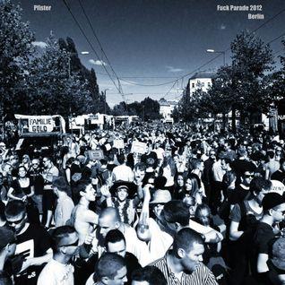 Fuck Parade, Berlin (Aug 2012 Mix)