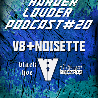 HARDER & LOUDER PODCAST #20 by Noisette and Volkox (from V8)
