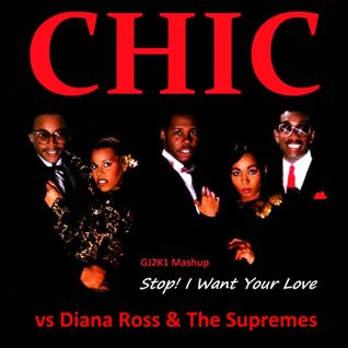 GJ2K1 Mashup - Stop! I Want Your Love - Diana Ross & The Supremes vs Chic
