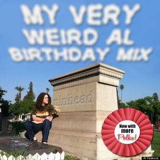 "My Very ""Weird Al"" Birthday Mix"
