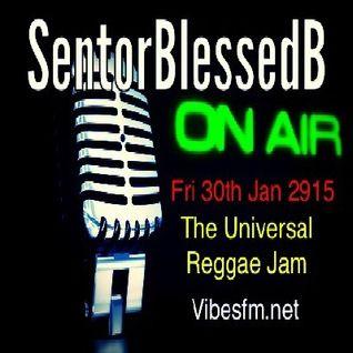 Fri 30th Jan 2015 SenatorBlessedB on The universal Reggae Jam Vibesfm.net
