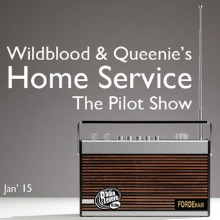 Wildblood + Queenie's Home Service Pilot Show on Radio Reverb