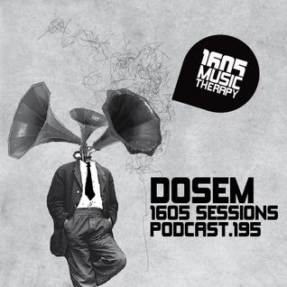 1605 Podcast 195 with Dosem