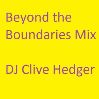 Beyond the boundaries mix- DJ Clive Hedger - 5 Dec 2014
