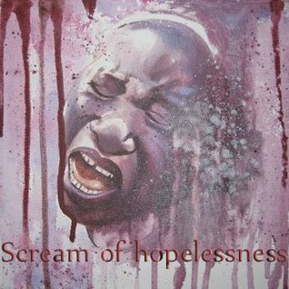 Scream of hopelessness
