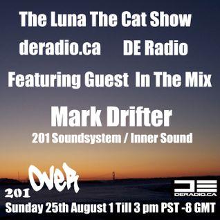 Mark Drifter - The Luna The Cat Show - DE Radio - August 2013 - Pt1