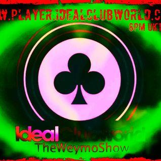 TheWeymo IdealClubWorldRadio 05-03-16