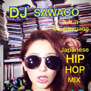 DJ SAWACO a.k.a. Chubbygang JAPANESE HIPHOP MIX vol.3
